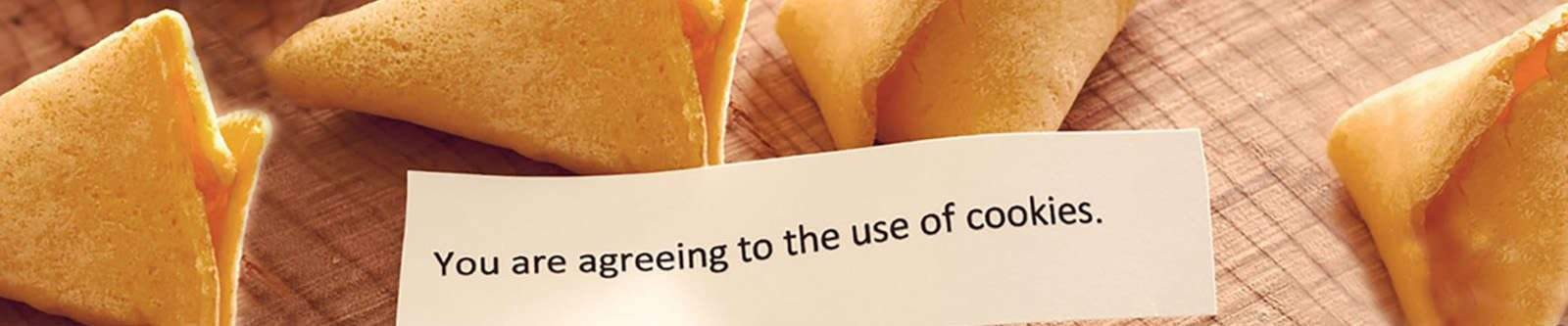 Fortune cookies with you are agreeing to the use of cookies notice